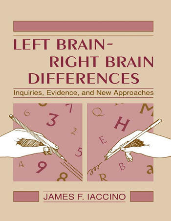 Left Brain - Right Brain Differences Inquiries, Evidence, and New Approaches book cover