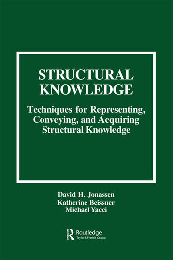 Structural Knowledge Techniques for Representing, Conveying, and Acquiring Structural Knowledge book cover