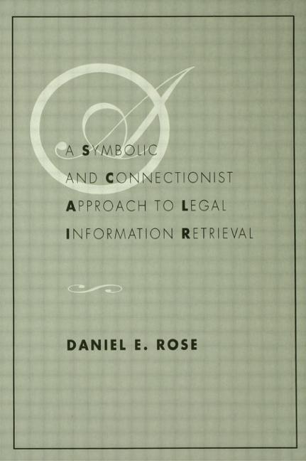 A Symbolic and Connectionist Approach To Legal Information Retrieval book cover