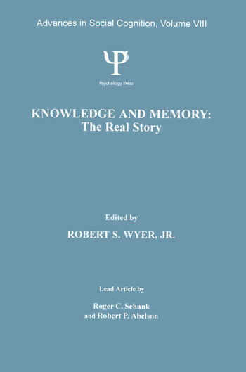 Knowledge and Memory: the Real Story Advances in Social Cognition, Volume VIII book cover