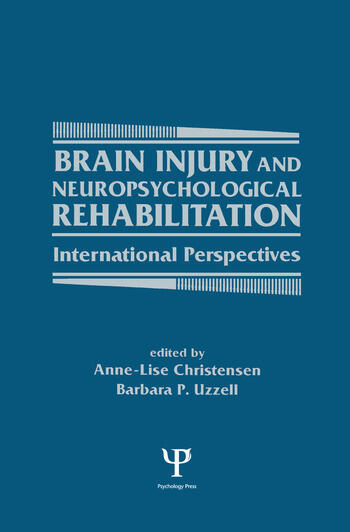 Brain Injury and Neuropsychological Rehabilitation International Perspectives book cover