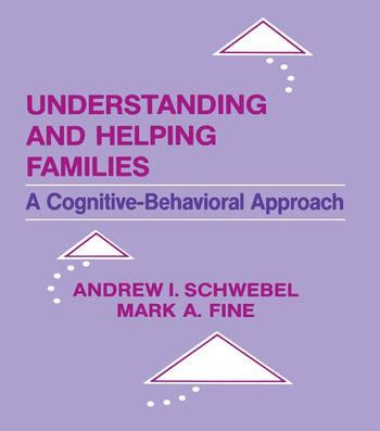 Understanding and Helping Families A Cognitive-behavioral Approach book cover