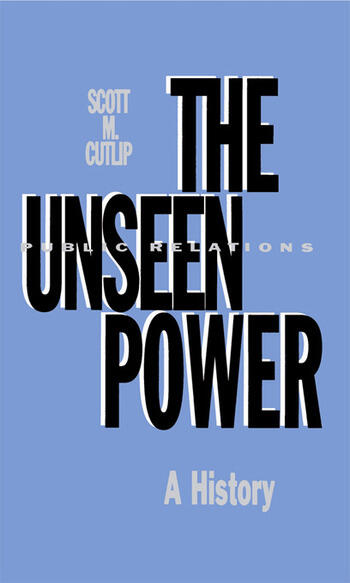 The Unseen Power Public Relations: A History book cover