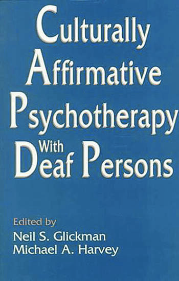 Culturally Affirmative Psychotherapy With Deaf Persons book cover