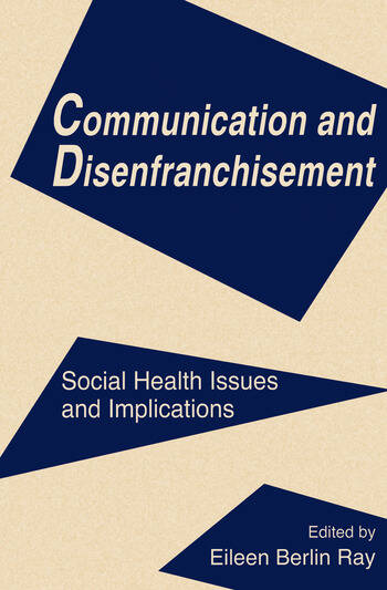 Communication and Disenfranchisement Social Health Issues and Implications book cover