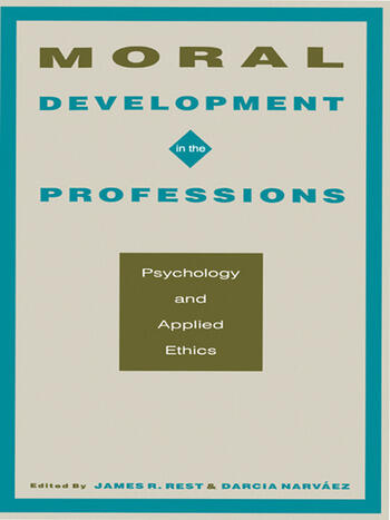 Moral Development in the Professions Psychology and Applied Ethics book cover