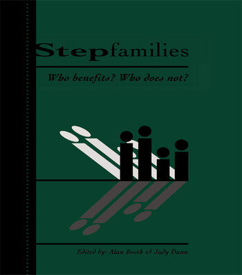 Stepfamilies Who Benefits? Who Does Not? book cover