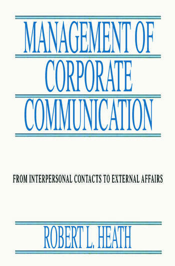 Management of Corporate Communication From Interpersonal Contacts To External Affairs book cover