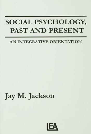 Social Psychology, Past and Present An Integrative Orientation book cover