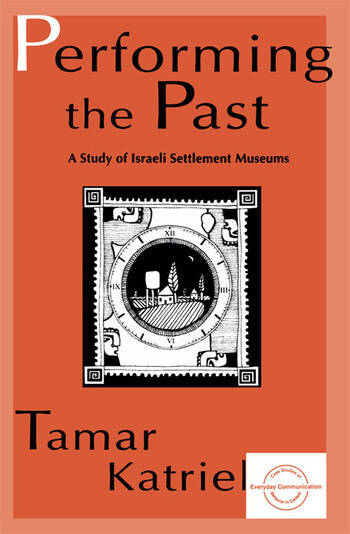 Performing the Past A Study of Israeli Settlement Museums book cover