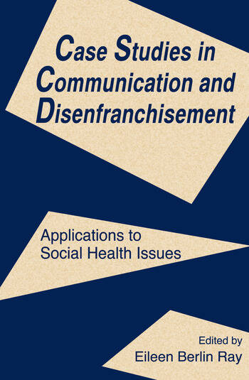 Case Studies in Communication and Disenfranchisement Applications To Social Health Issues book cover