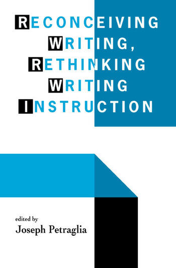 Reconceiving Writing, Rethinking Writing Instruction book cover