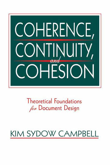 Coherence, Continuity, and Cohesion Theoretical Foundations for Document Design book cover