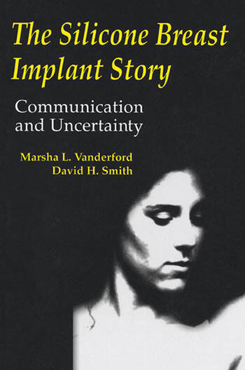 The Silicone Breast Implant Story Communication and Uncertainty book cover