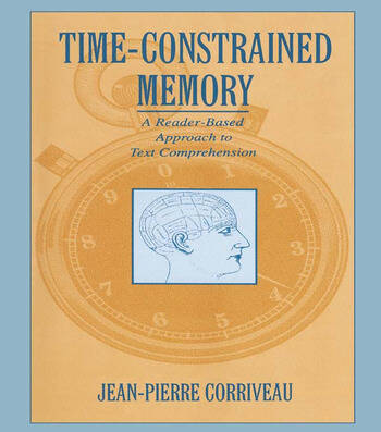 Time-constrained Memory A Reader-based Approach To Text Comprehension book cover