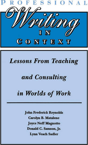 Professional Writing in Context Lessons From Teaching and Consulting in Worlds of Work book cover