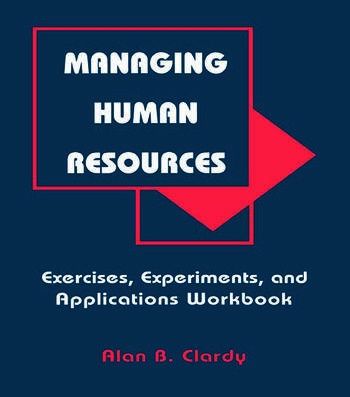 Managing Human Resources Exercises, Experiments, and Applications book cover