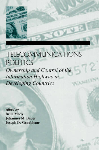 Telecommunications Politics Ownership and Control of the information Highway in Developing Countries book cover