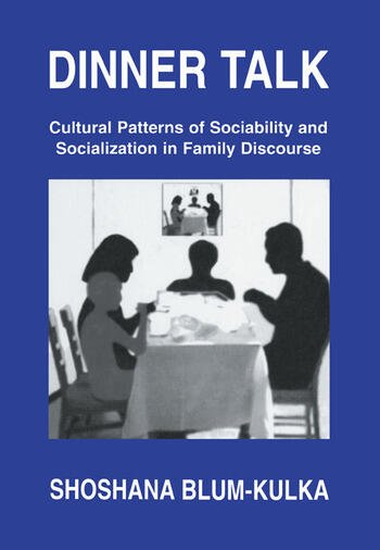 Dinner Talk Cultural Patterns of Sociability and Socialization in Family Discourse book cover