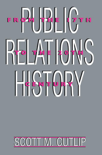 Public Relations History From the 17th to the 20th Century: The Antecedents book cover