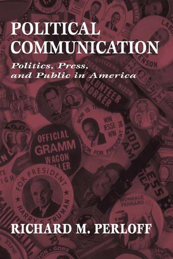 Political Communication Politics, Press, and Public in America book cover