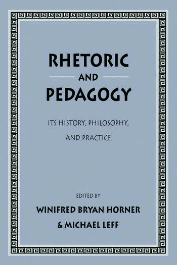 Rhetoric and Pedagogy Its History, Philosophy, and Practice: Essays in Honor of James J. Murphy book cover