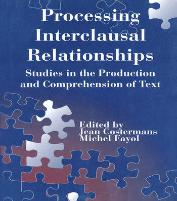 Processing interclausal Relationships Studies in the Production and Comprehension of Text book cover