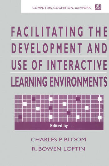 Facilitating the Development and Use of Interactive Learning Environments book cover