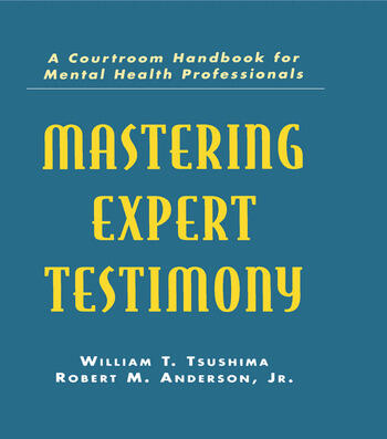 Mastering Expert Testimony A Courtroom Handbook for Mental Health Professionals book cover