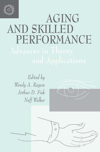 Aging and Skilled Performance Advances in Theory and Applications book cover