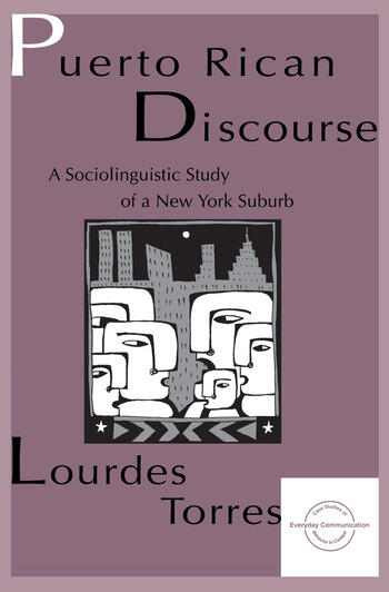 Puerto Rican Discourse A Sociolinguistic Study of A New York Suburb book cover