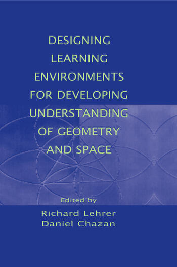 Designing Learning Environments for Developing Understanding of Geometry and Space book cover