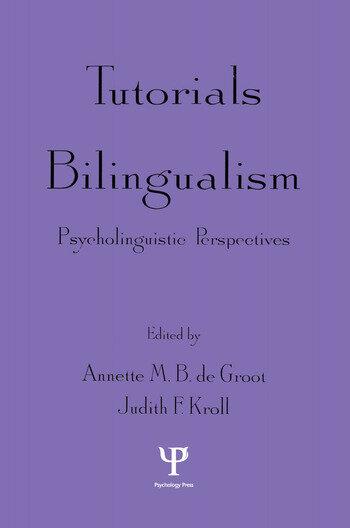 Tutorials in Bilingualism Psycholinguistic Perspectives book cover