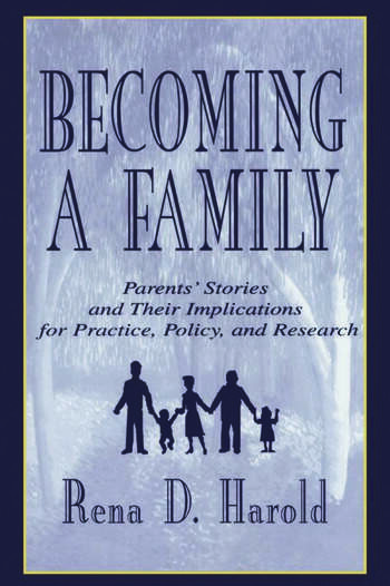 Becoming A Family Parents' Stories and Their Implications for Practice, Policy, and Research book cover
