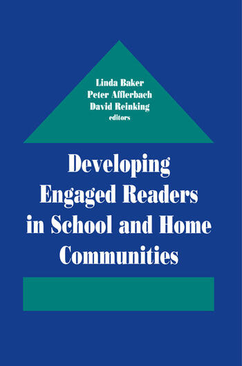 Developing Engaged Readers in School and Home Communities book cover