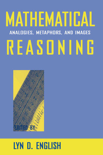 Mathematical Reasoning Analogies, Metaphors, and Images book cover