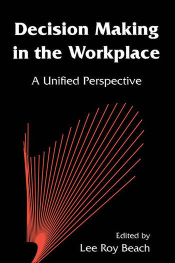 Decision Making in the Workplace A Unified Perspective book cover
