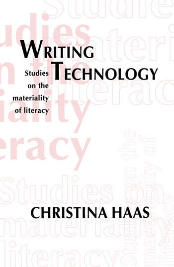 Writing Technology Studies on the Materiality of Literacy book cover