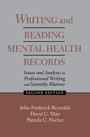 Writing and Reading Mental Health Records Issues and Analysis in Professional Writing and Scientific Rhetoric book cover
