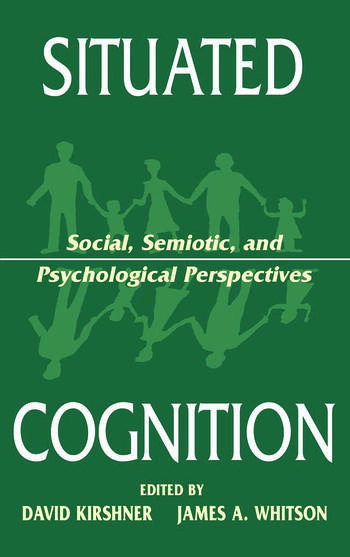 Situated Cognition Social, Semiotic, and Psychological Perspectives book cover