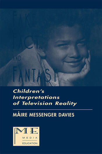 Fake, Fact, and Fantasy Children's Interpretations of Television Reality book cover