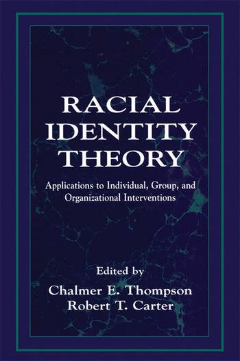 Racial Identity Theory Applications to Individual, Group, and Organizational Interventions book cover