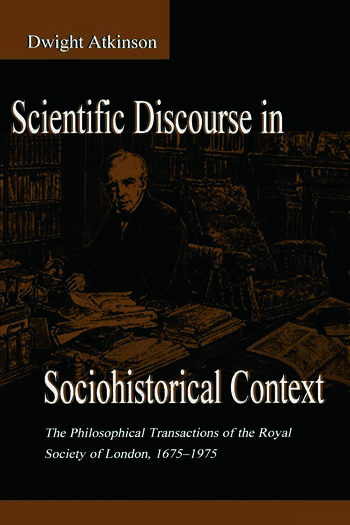 Scientific Discourse in Sociohistorical Context The Philosophical Transactions of the Royal Society of London, 1675-1975 book cover