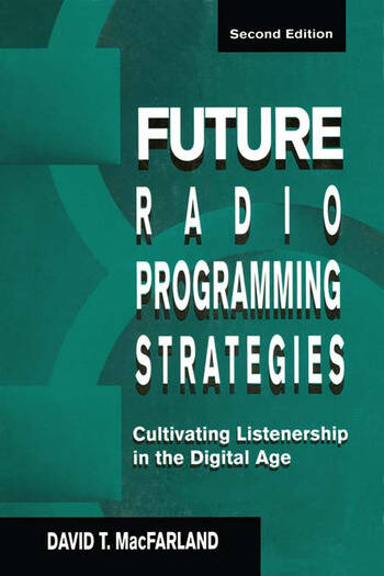 Future Radio Programming Strategies Cultivating Listenership in the Digital Age book cover