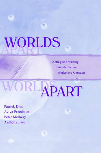Worlds Apart Acting and Writing in Academic and Workplace Contexts book cover