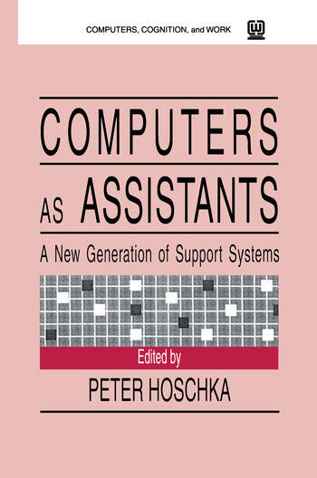 Computers As Assistants A New Generation of Support Systems book cover