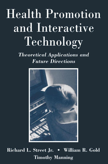 Health Promotion and Interactive Technology Theoretical Applications and Future Directions book cover