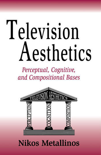 Television Aesthetics Perceptual, Cognitive and Compositional Bases book cover
