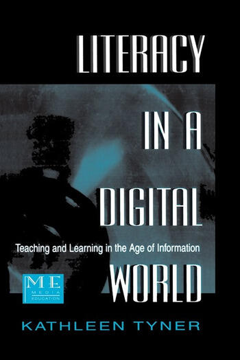 Literacy in a Digital World Teaching and Learning in the Age of Information book cover