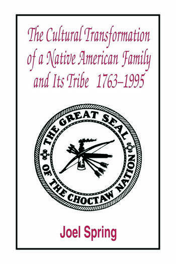 The Cultural Transformation of A Native American Family and Its Tribe 1763-1995 A Basket of Apples book cover